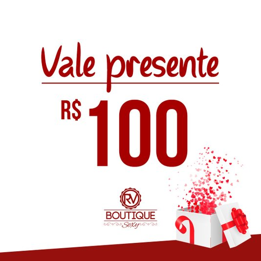 Vale Presente RV Boutique Sexy - R$100 (Virtual)