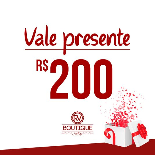 Vale Presente RV Boutique Sexy - R$200 (Virtual)